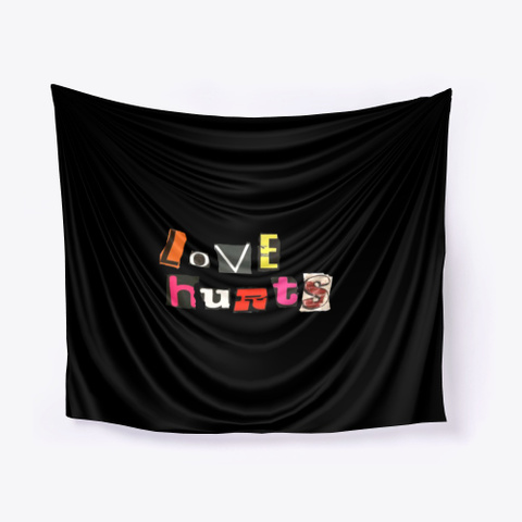 Love Hurts Poster And Tapestry Black T-Shirt Front