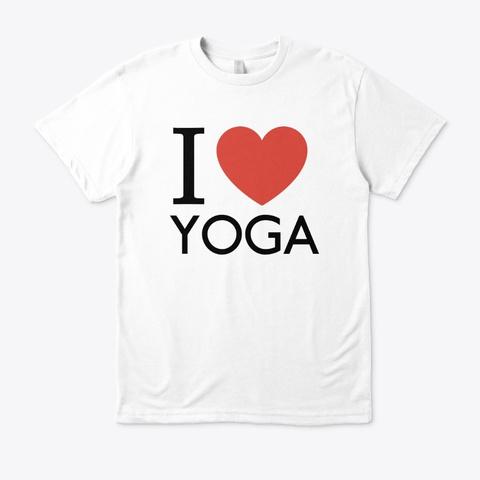 I Love Yoga White T-Shirt Front