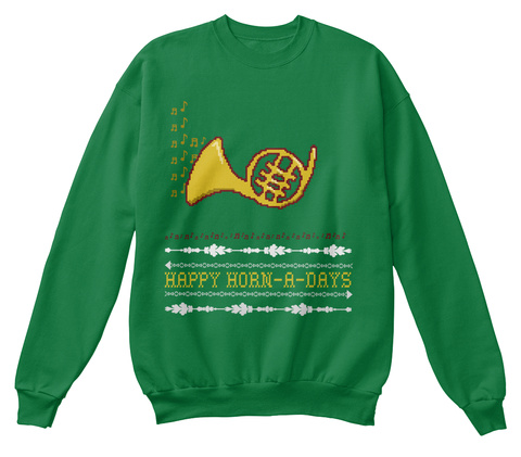 Happy Horn A Days Kelly Green  Sweatshirt Front