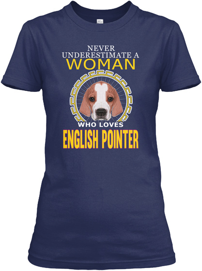 Power A Woman With English Pointer Navy T-Shirt Front