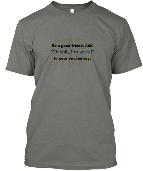 Be A Good Friend Grey T-Shirt Front