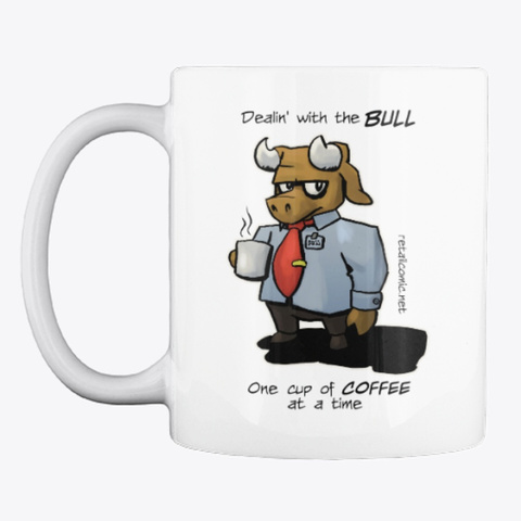 Dealin' With The Bull White Mug Front