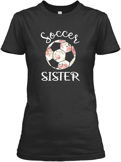 7c200d212f309 Flower Pattern Soccer Sister Tshirt