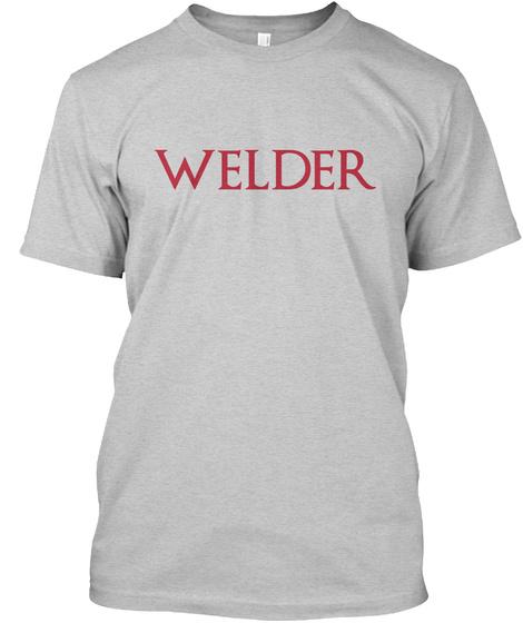Welder Light Steel T-Shirt Front
