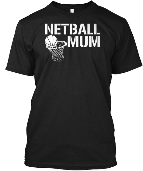 Netball Mum Black T-Shirt Front