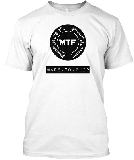 Mtf Made To Flip White T-Shirt Front