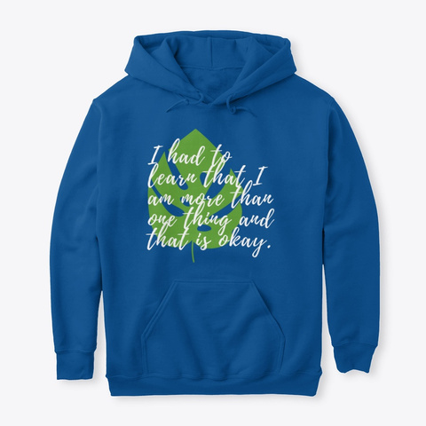 """I Am More Than One Thing"" Hoodie Royal T-Shirt Front"