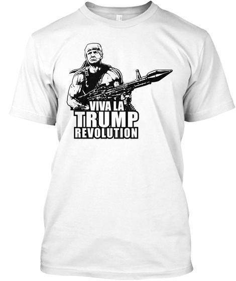 Viva La Trump Revolution White T-Shirt Front