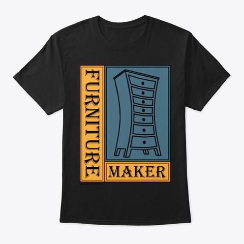 Furniture Maker Black T-Shirt Front