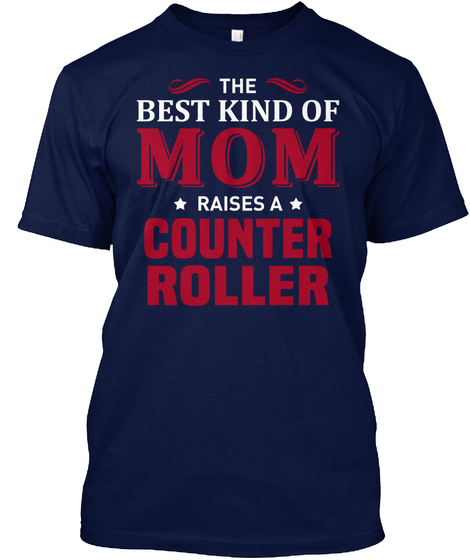 The Best Kind Of Mom Raises A Counter Roller Navy T-Shirt Front