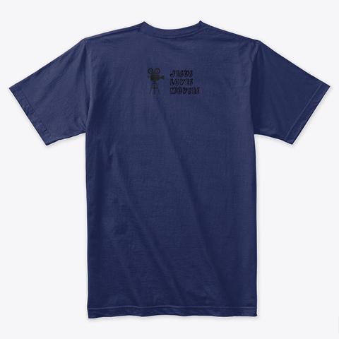 Jesus Loves Movies T Shirt Midnight Navy T-Shirt Back