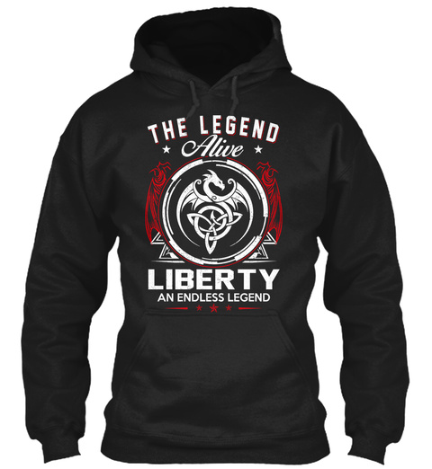 The Legend Alive Liberty An Endless Legend Black áo T-Shirt Front