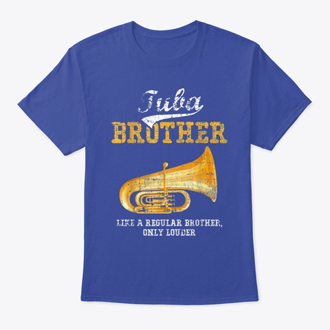Tuba Brother Funny Cute Marching Band Deep Royal T-Shirt Front