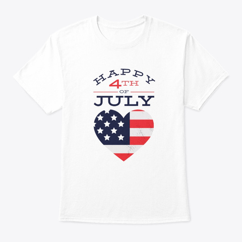 Happy 4th Of July White T-Shirt Front