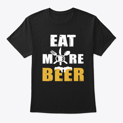 eat more beer merch t shirt