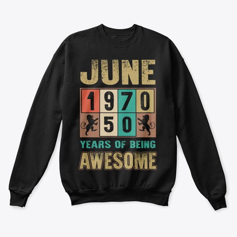 June 1970 50 Years Of Being Awesome Black T-Shirt Front