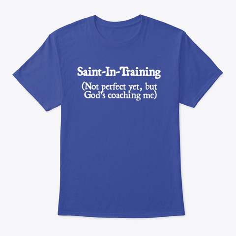 Saint In Training Deep Royal T-Shirt Front