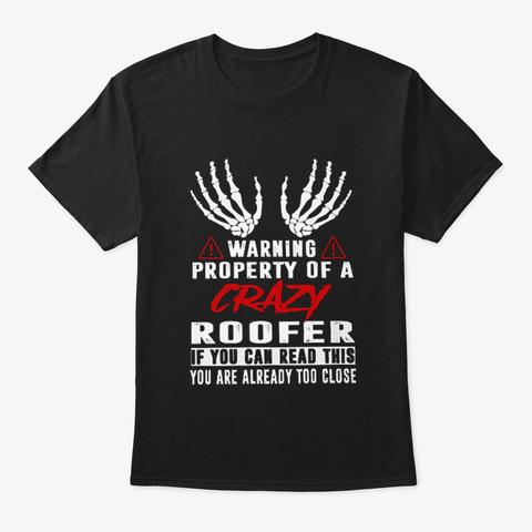 Roofer Taken By Black T-Shirt Front