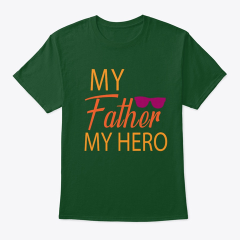 My Father Is My Hero, Father's Day 2020 Deep Forest T-Shirt Front