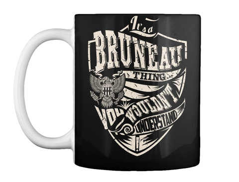 Mug   It's A Bruneau Thing Black T-Shirt Front