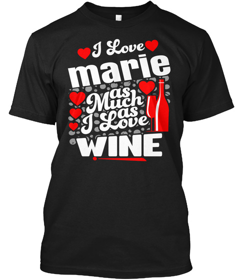 I Love Marie Valentine Day Gift Black T-Shirt Front