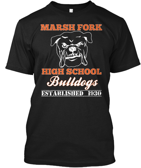 Marsh Fork High School Bulldogs Established 1930  Black T-Shirt Front