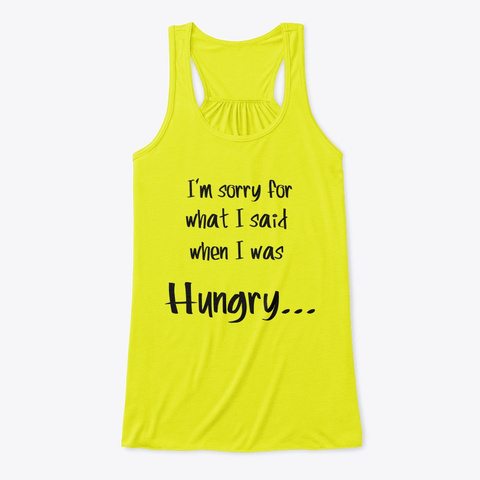 I'm Sorry For What I Said @ Hungry (2) Neon Yellow T-Shirt Front
