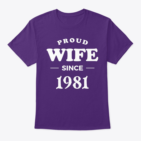 Proud Wife Since 1981 Anniversary Shirts Purple T-Shirt Front