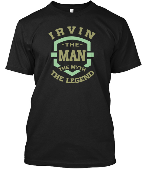 Irvin The Man The Myth Black T-Shirt Front