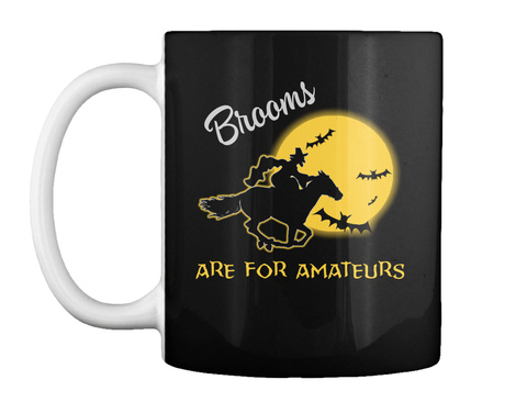 Brooms Are For Amateurs Black Camiseta Front
