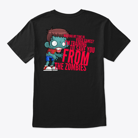 Im Traning To Save From The Zombies Black T-Shirt Back