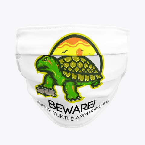 Beware! Angry Turtle Approaching Mask! Standard T-Shirt Front