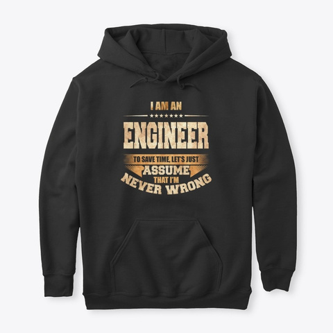 Engineer To Save Time Funny Job Tee Black T-Shirt Front