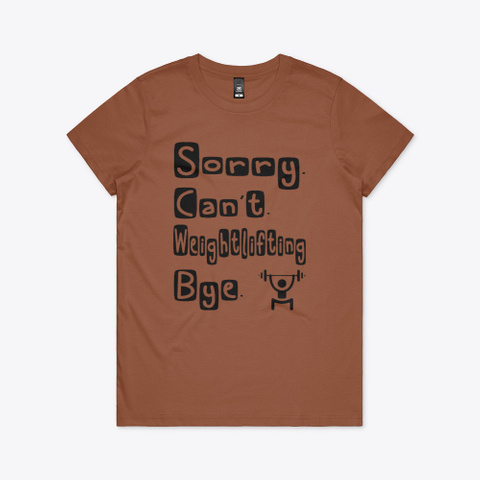 Sorry Cant Weightlifting Bye t Shirt