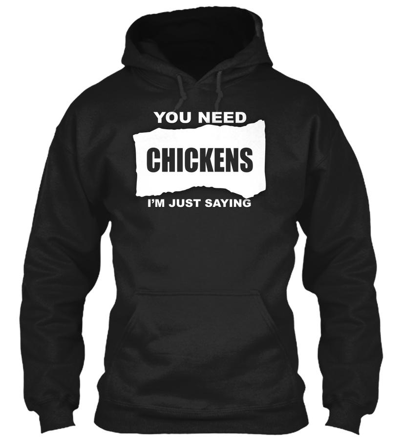 You Need Chickens Unisex Tshirt