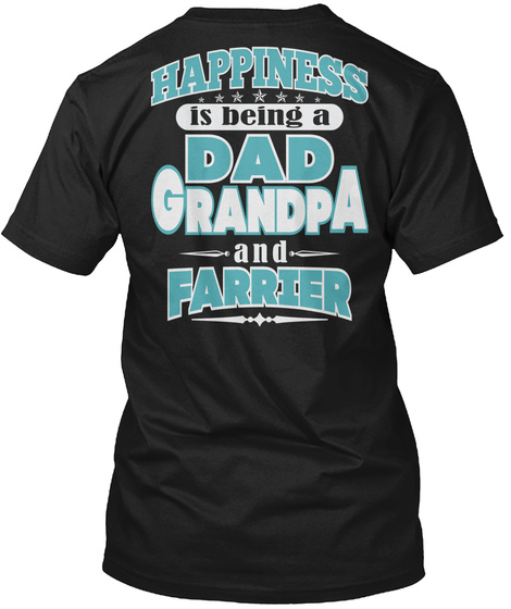 Happiness Dad Grandpa Farrier Job Shirts Black T-Shirt Back