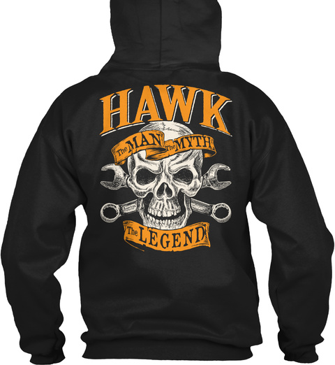 Hawk The Man The Myth The Legend Black T-Shirt Back