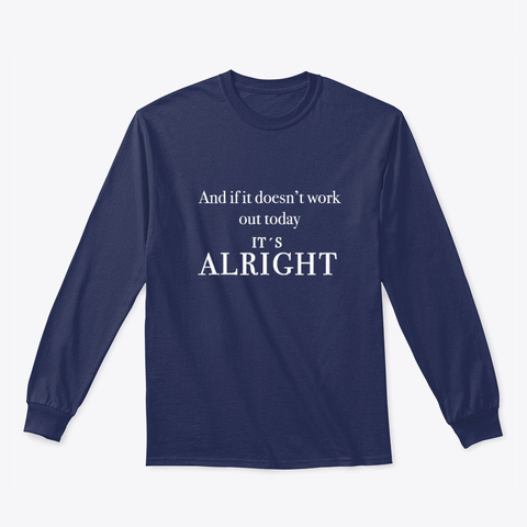 The Big Push It's Alright Long Sleeve Navy T-Shirt Front
