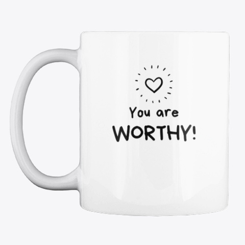 Worthy! Mug 2 White T-Shirt Front