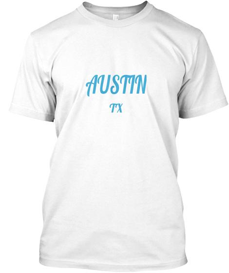 Austin Tx White T-Shirt Front