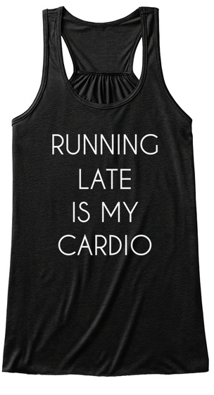 Running Late Is My Cardio Black Women's Tank Top Front