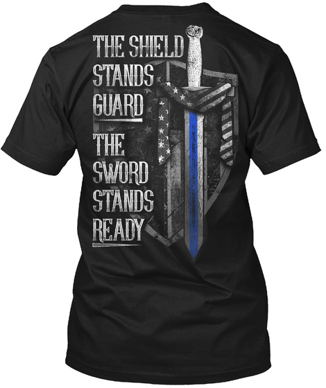 The Shield Stands Guard The Sword Stands Ready Black T-Shirt Back