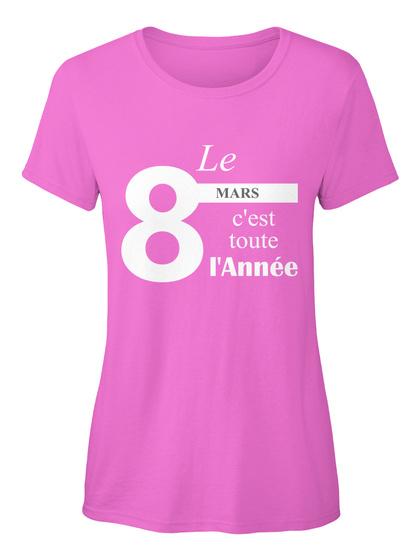 Le 8 Mars C'est Toute I'annee Azalea T-Shirt Front