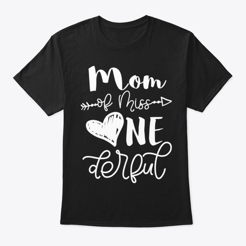 Womens Cute Mom Of Miss Onederful Shirt Black T-Shirt Front