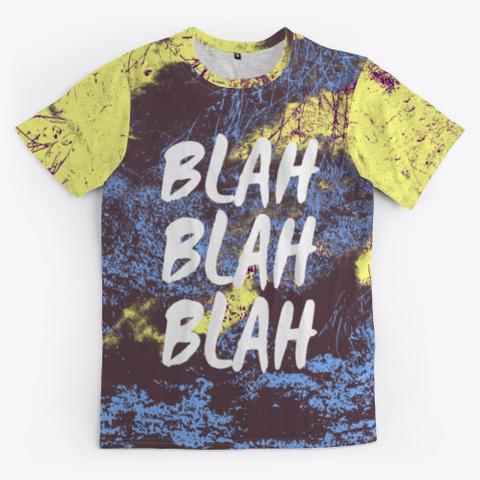 Blah Blah Blah   Batik Tie Dye Camouflage Standard T-Shirt Front