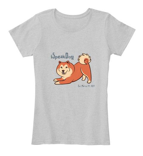 I Speak Dog Light Heather Grey T-Shirt Front