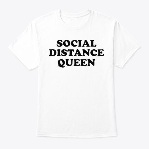Social Distance Queen T Shirt White T-Shirt Front
