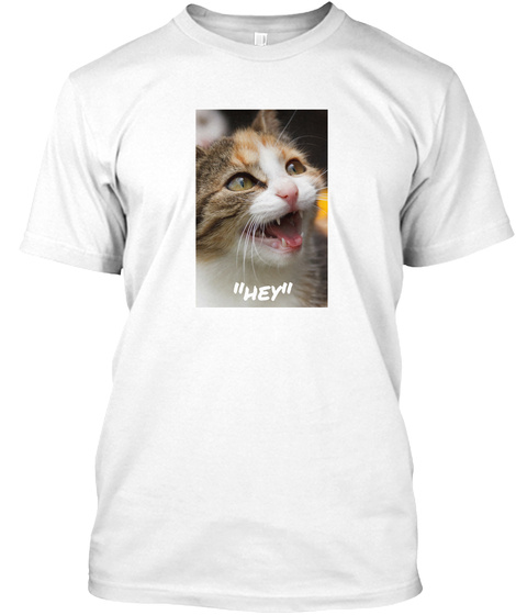 """Hey"" White T-Shirt Front"