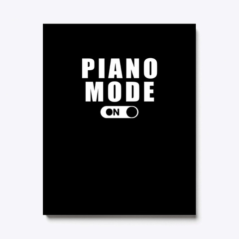 Piano Mode On Awesome T Shirt Black T-Shirt Front