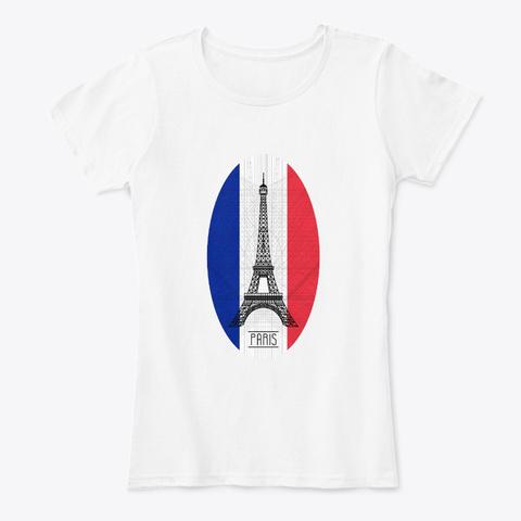 Paris France Eiffel Tower Architecture 2 White T-Shirt Front
